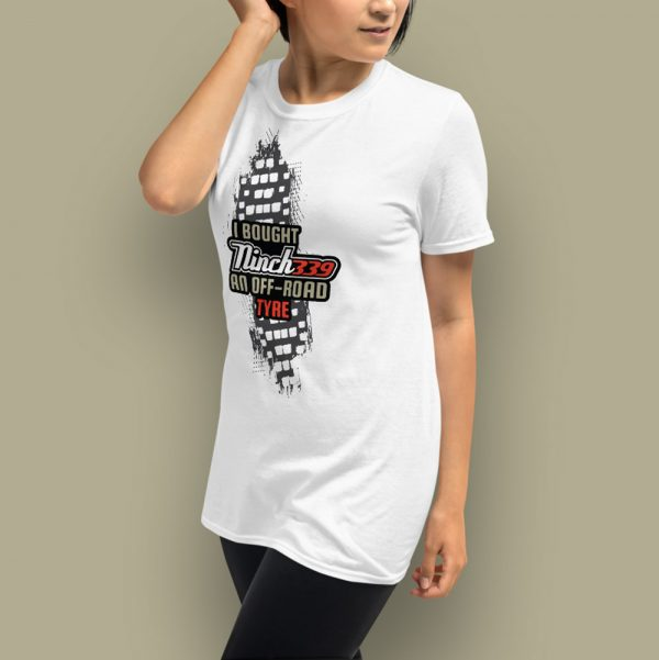 I bought Ninch339 an off-road tyre - Unisex T-shirt